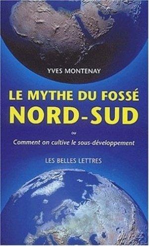 Le mythe du fossé Nord-Sud - les belles lettres - 9782251442402 -