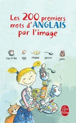 Les 200 premiers mots d'anglais par l'image - le livre de poche - lgf librairie generale francaise - 9782253086901 -