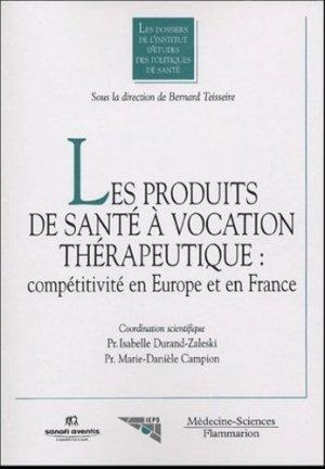 Les produits de santé à vocation thérapeutique : compétitivité en Europe et en France - lavoisier msp - 9782257110688 -