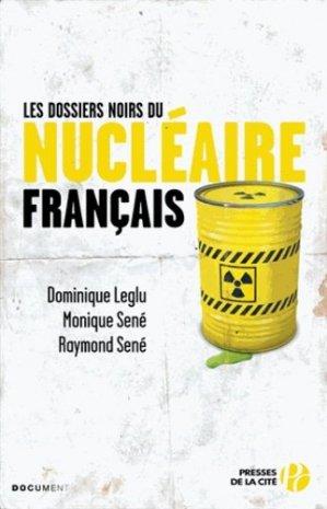 Les dossiers noirs du nucléaire français - Presses de la Cité - 9782258094062 -