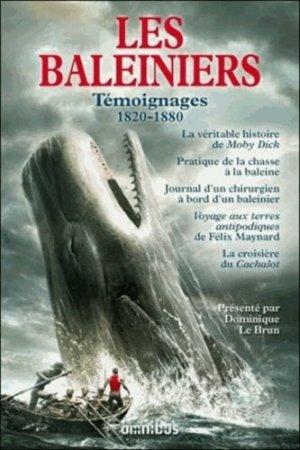 Les baleiniers. Témoignages 1820-1880 - Presses de la Cité - 9782258098695 -