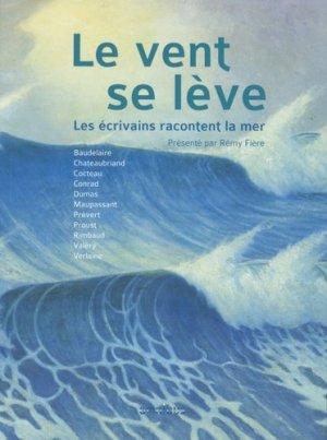 Le vent se lève. Les écrivains racontent la mer - Presses de la Cité - 9782258109681 -
