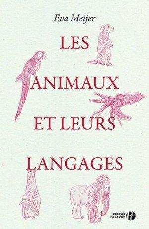 Les animaux et leurs langages - presses de la cité - 9782258150591 -