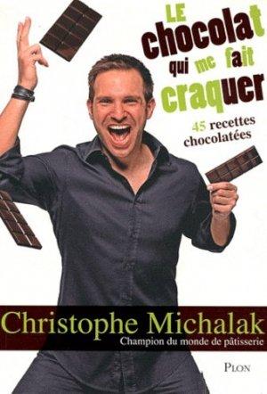 Le chocolat qui me fait craquer - Plon - 9782259214247 -