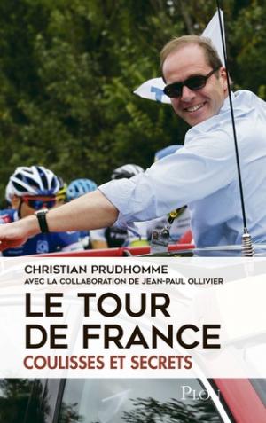Le Tour de France. Coulisses et secrets - plon (éditions) - 9782259243360 -