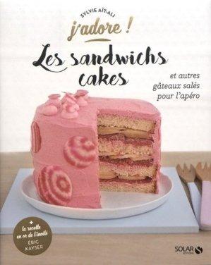 Les sandwichs cakes. Et autres gâteaux salés pour l'apéro - solar - 9782263145605 -