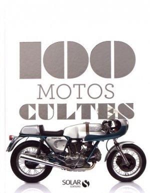 Les 100 motos cultes - solar  - 9782263156915 -