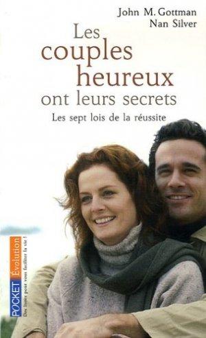 Les couples heureux ont leurs secrets. Les sept lois de la réussite - Pocket - 9782266162890 -