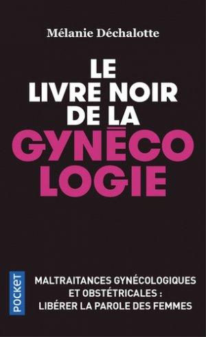 Le livre noir de la gynécologie - pocket - 9782266287296 -