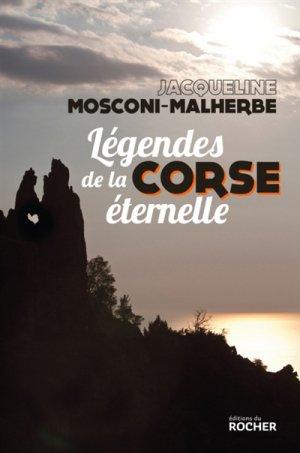 Légendes de la Corse éternelle - du rocher - 9782268000039 -