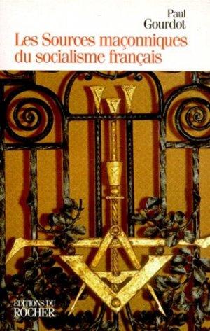 Les sources maçonniques du socialisme français, 1848-1871 - du rocher - 9782268027821 -