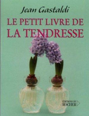 Le Petit Livre de la tendresse - du rocher - 9782268034256 -