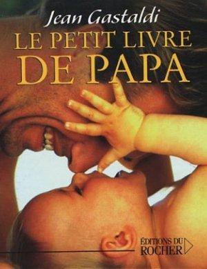 Le Petit Livre de Papa - du rocher - 9782268034935 -