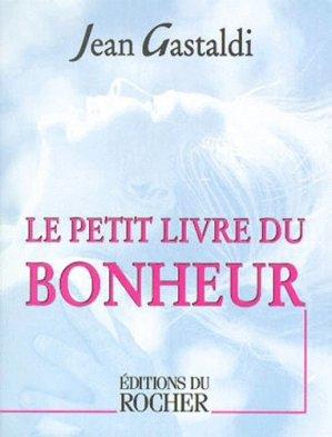 Le petit livre du bonheur - du rocher - 9782268035413 -