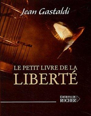 Le Petit Livre de la Libertté - du rocher - 9782268052991 -