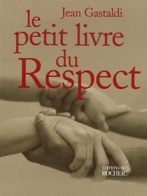 Le petit livre du respect - du rocher - 9782268059334 -