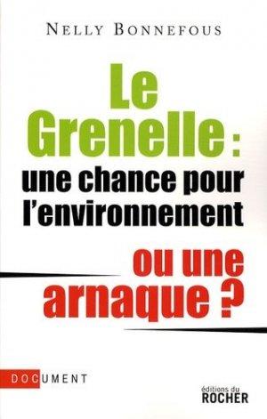 Le Grenelle : une chance pour l'environnement ou une arnaque ? - du rocher - 9782268066776 -