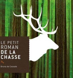 Le petit roman de la chasse - du rocher - 9782268069999 -