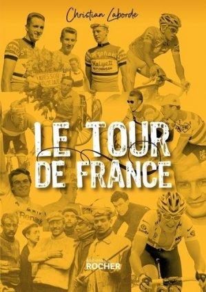 Le Tour de France. Abécédaire ébaubissant - du rocher - 9782268096278 -