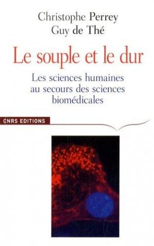 Le souple et le dur Les sciences humaines au secours des sciences biomédicales - cnrs - 9782271068309 -