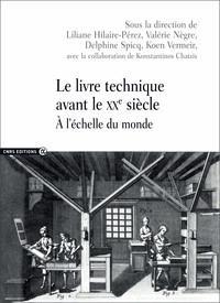 Le livre technique avant le XXe siècle - cnrs - 9782271086556 -
