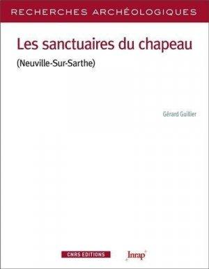 Les sanctuaires du chapeau (Neuville-sur-Sarthe) - CNRS - 9782271133854 -
