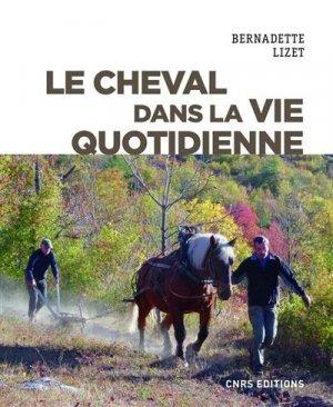 Le cheval dans la vie quotidienne - CNRS - 9782271134509 -
