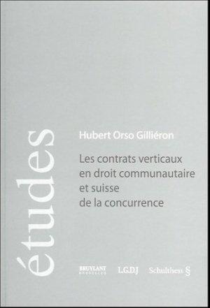 Les contrats verticaux en droit communautaire et suisse de la concurrence - LGDJ - 9782275025810 -