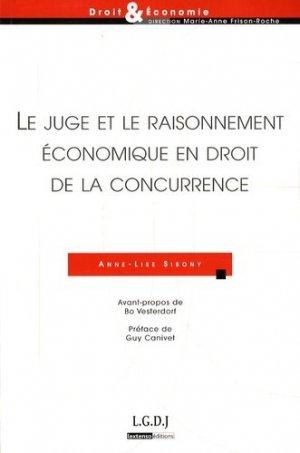 Le juge et le raisonnement économique en droit de la concurrence - LGDJ - 9782275031996 -