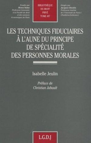 Les techniques fiduciaires à l'aune du principe de spécialité des personnes morales - LGDJ - 9782275032368 -