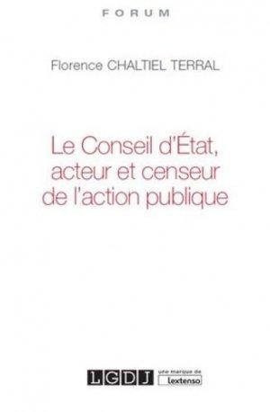 Le Conseil d'Etat, acteur et censeur de l'action publique - LGDJ - 9782275057088 -