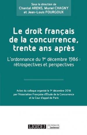 Le droit français de la concurrence, trente ans après. L'ordonnance du 1er décembre 1986 : rétrospectives et perspectives - LGDJ - 9782275057538 -