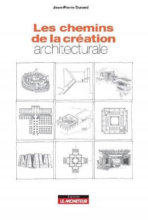 Les chemins de la création architecturale - le moniteur - 9782281144031 -