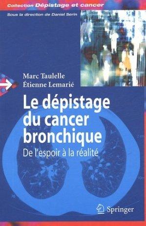 Le dépistage du cancer bronchique De l'espoir à la réalité - springer verlag - 9782287220869 -