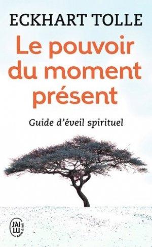 Le pouvoir du moment présent - J'ai lu - 9782290020203 -
