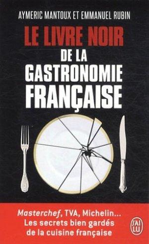 Le livre noir de la gastronomie française - J'ai lu - 9782290037935 -
