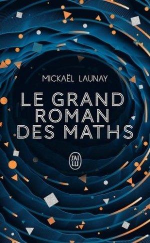 Le grand roman des maths - J'ai lu - 9782290218174 -