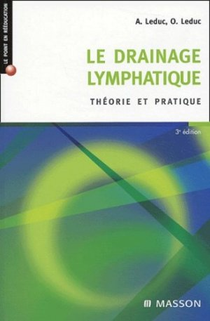 Le drainage lymphatique théorie et pratique - elsevier / masson - 9782294015199 -