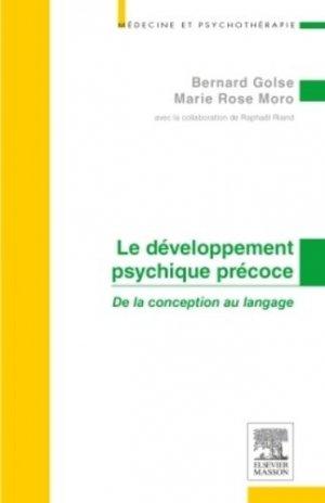 Le développement psychique précoce - elsevier / masson - 9782294032592 - majbook ème édition, majbook 1ère édition, livre ecn major, livre ecn, fiche ecn