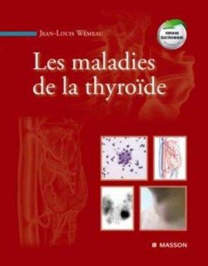 Les maladies de la Thyroïde - elsevier / masson - 9782294074646