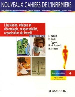 Législation, éthique et déontologie, responsabilité, organisation du travail - elsevier / masson - 9782294080548 -