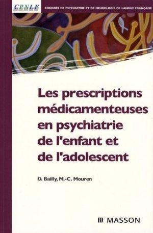 Les prescriptions médicamenteuses en psychiatrie de l'enfant et de l'adolescent - elsevier / masson - 9782294701962 -