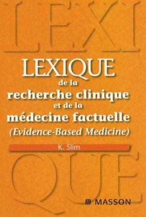 Lexique de la recherche clinique et de la médecine factuelle (Evidence-Based Medicine) - elsevier / masson - 9782294704000 -