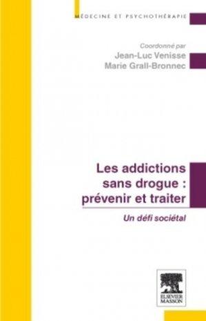 Les addictions sans drogue : prévenir et traiter - elsevier / masson - 9782294711367 -