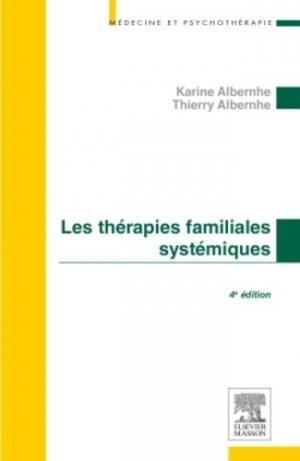 Les thérapies familiales systémiques - elsevier / masson - 9782294735295 -