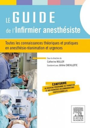 Le guide de l'infirmier anesthésiste - elsevier / masson - 9782294739897 -