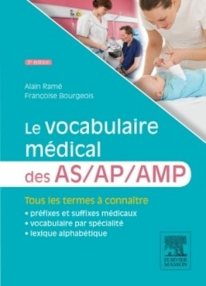 Le vocabulaire médical des AS AP - elsevier / masson - 9782294741555 -