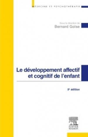 Le développement affectif et cognitif de l'enfant - elsevier / masson - 9782294743894 -