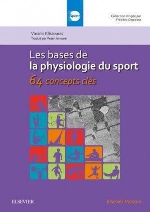 Les bases de la physiologie du sport : 64 concepts clés - elsevier / masson - 9782294752308 -