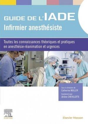 Le guide de l'infirmier anesthésiste - elsevier / masson - 9782294755446 -